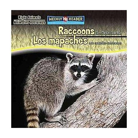 Raccoons Are Night Animals/Los Mapaches Son Animales Nocturnos (Bilingual) (Hardcover)