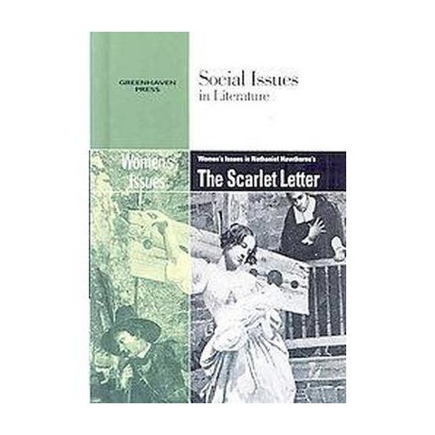 Women's Issues in Nathaniel Hawthorne's the Scarlet Letter (Hardcover)