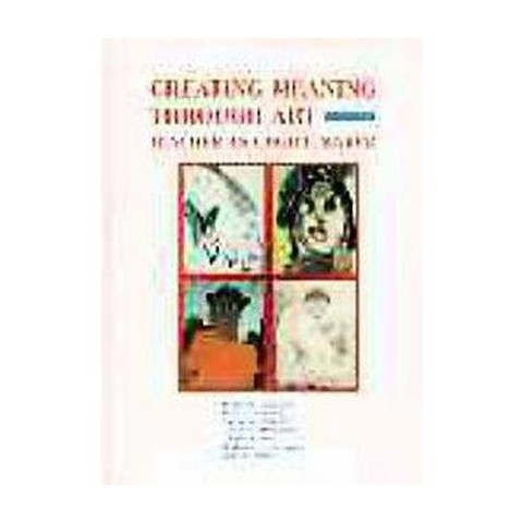 Creating Meaning Through Art (Hardcover)