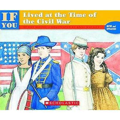 If You Lived at the Time of the Civil War (Updated) (Paperback)