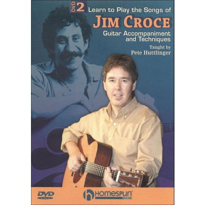 Pete Huttlinger: Learn to Play the Songs of Jim Croce, Vol. 2