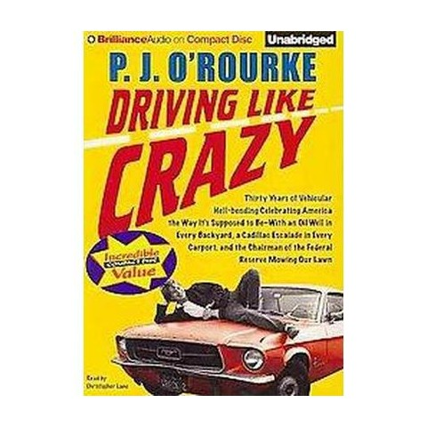 Driving Like Crazy (Unabridged) (Compact Disc)