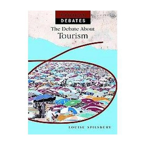 The Debate About Tourism (Hardcover)