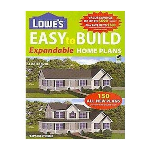 Lowe's Easy To Build Expandable Home Plans (Paperback)