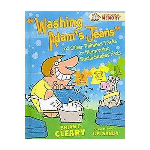 Washing Adam's Jeans and Other Painless Tricks for Memorizing Social Studies Facts (Hardcover)