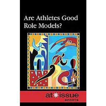 Are Athletes Good Role Models? (Hardcover)
