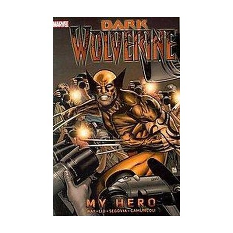 Wolverine: Dark Wolverine 2 - My Hero (Paperback)