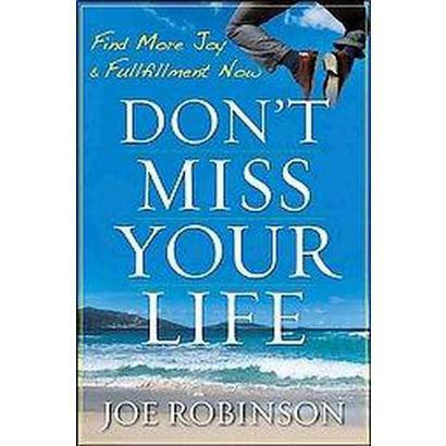 Don't Miss Your Life (Hardcover)