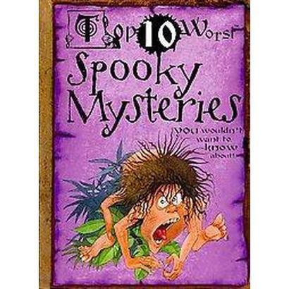 Top 10 Worst Spooky Mysteries (Paperback)