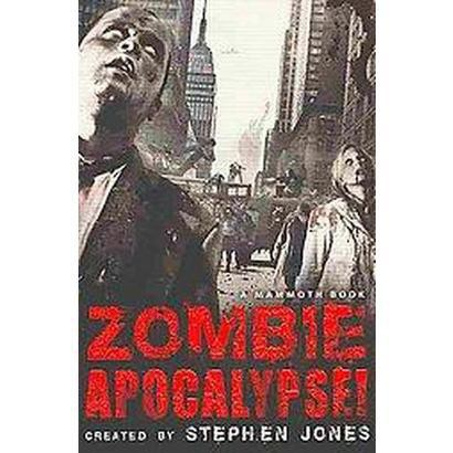 The Mammoth Book of Zombie Apocalypse! (Original) (Paperback)