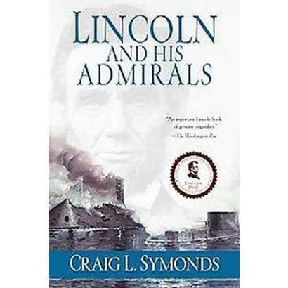 Lincoln and His Admirals (Reprint) (Paperback)