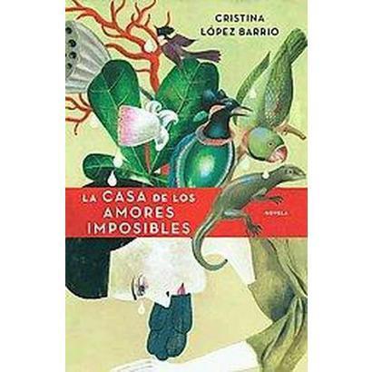 La Casa De Los Amores Imposibles / The House Of The Impossible Loves (Paperback)