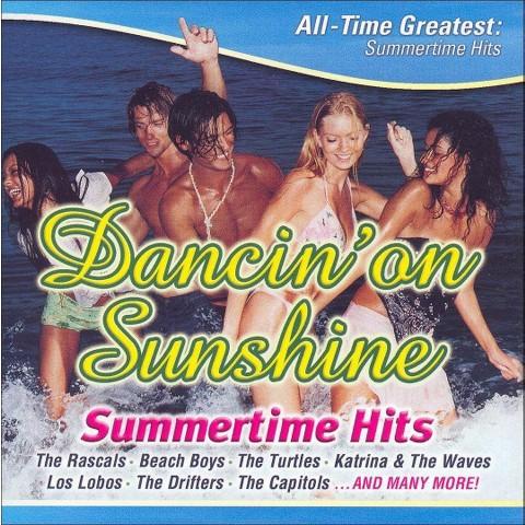 Dancin' on Sunshine: All Time Greatest Summertime Hits