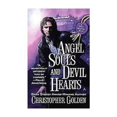 Angel Souls and Devil Hearts (Reprint) (Paperback)