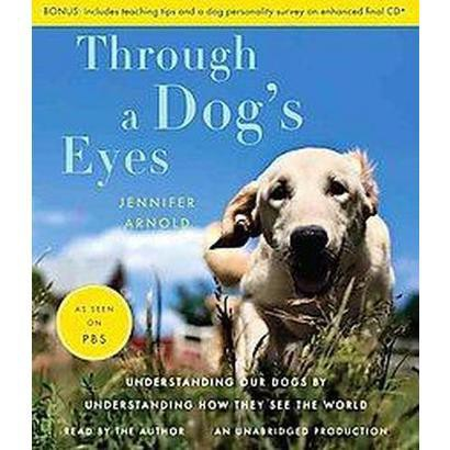 Through a Dog's Eyes (Unabridged) (Compact Disc)