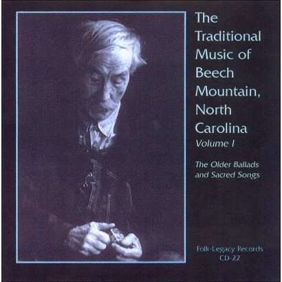 The Traditional Music Of Beech Mountain, North Carolina, Vol. 1: The Older Ballads And Sacr