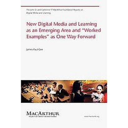 """New Digital Media and Learning As an Emerging Area and """"Worked Examples"""" As One Way Forward (Paperback)"""