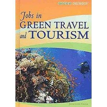 Jobs in Green Travel and Tourism (Hardcover)