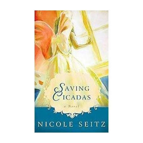 Saving Cicadas (Large Print) (Hardcover)