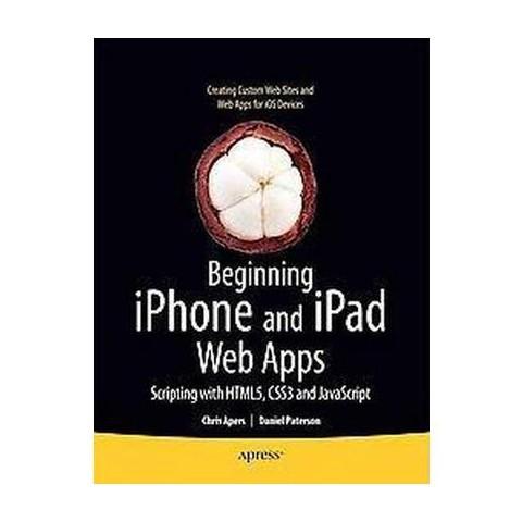 Beginning Iphone & Ipad Web Apps (Paperback)