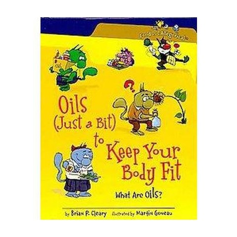 Oils (Just a Bit) to Keep Your Body Fit ( Food Is Categorical) (Hardcover)