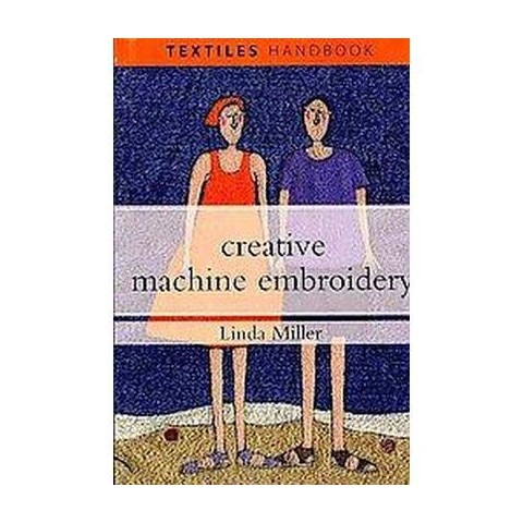 Creative Machine Embroidery (Paperback)