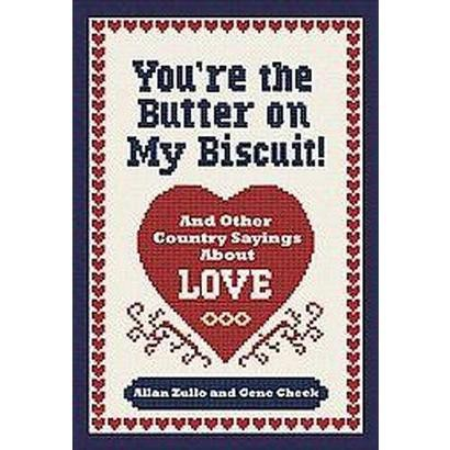You're the Butter on My Biscuit (Paperback)