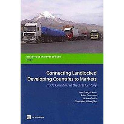 Connecting Landlocked Developing Countries to Markets (Paperback)