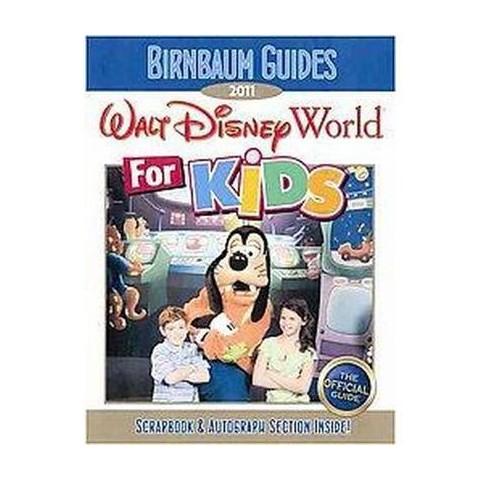 Birnbaum Guides Walt Disney World for Kids 2011 (Paperback)