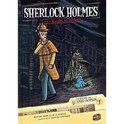 Sherlock Holmes and a Scandal in Bohemia (Hardcover)