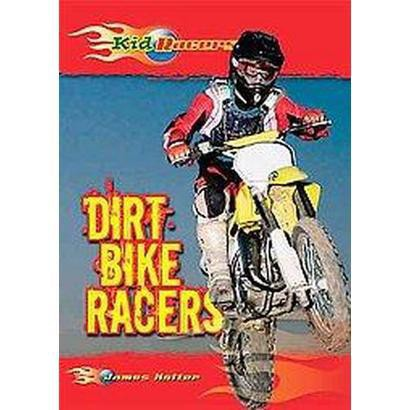 Dirt Bike Racers (Hardcover)