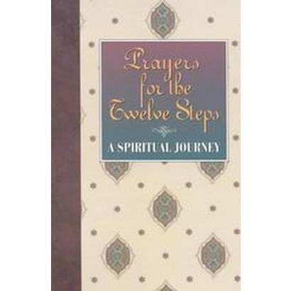 Prayers for the Twelve Steps-A Spiritual Journey (Paperback)