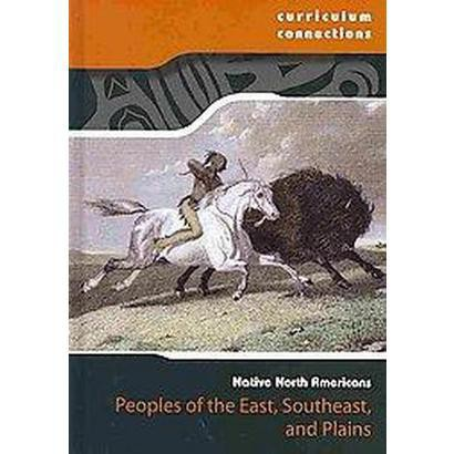 Peoples of the East, Southeast, and Plains (Hardcover)