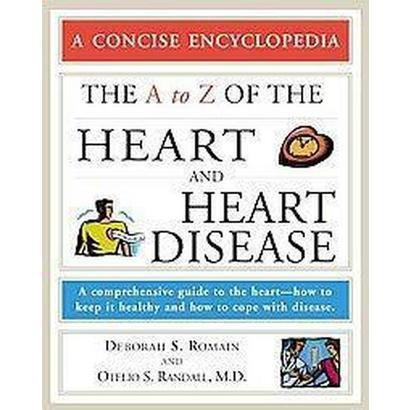 The A to Z of the Heart and Heart Disease (Paperback)