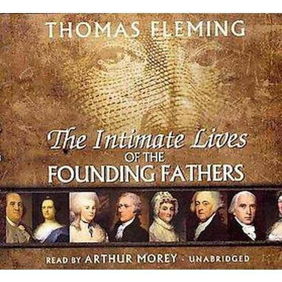 The Intimate Lives of the Founding Fathers (Unabridged) (Compact Disc)