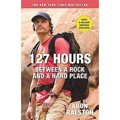 127 Hours (Reprint) (Paperback)