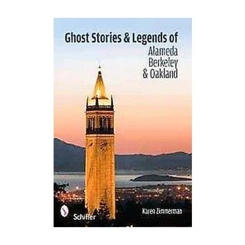 Ghost Stories and Legends of Alameda, Berkeley, and Oakland (Paperback)