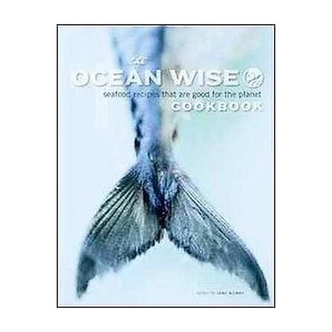 The Ocean Wise Cookbook (Paperback)