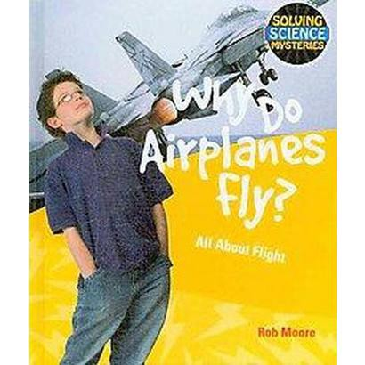Why Do Airplanes Fly? (Hardcover)