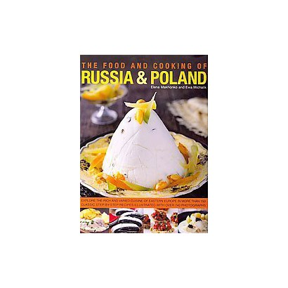The Food and Cooking of Russia & Poland (Hardcover)