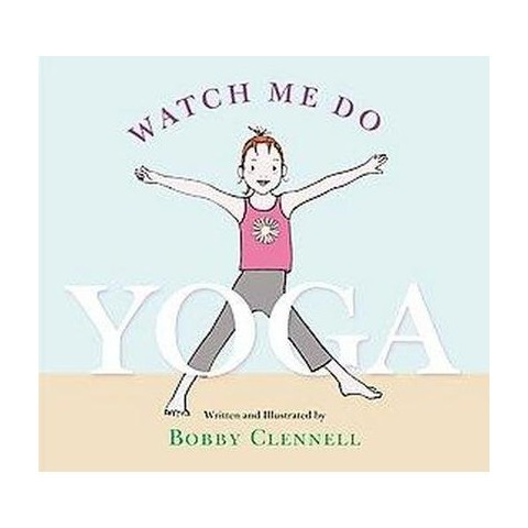 Watch Me Do Yoga (Hardcover)