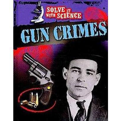 Gun Crimes (Hardcover)