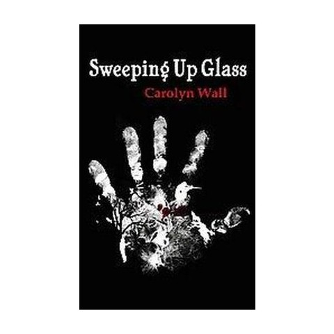 Sweeping Up Glass (Large Print) (Hardcover)