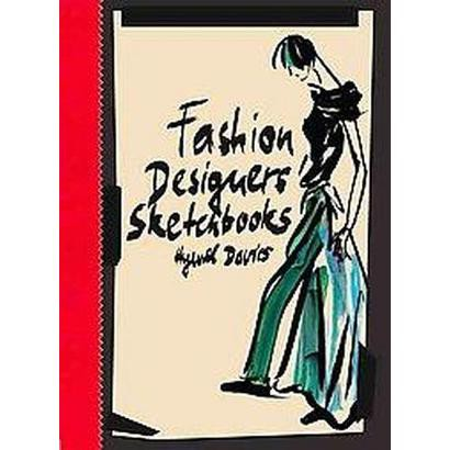 Fashion Designers' Sketchbooks (Hardcover)
