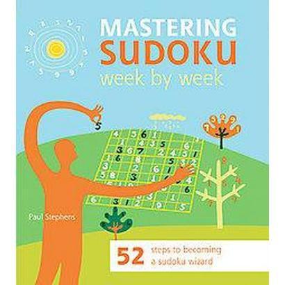 Mastering Sudoku Week by Week (Paperback)