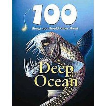 100 Things You Should Know About Deep Ocean (Hardcover)