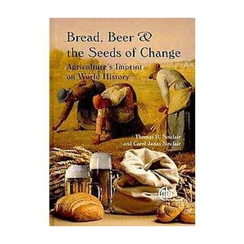 Bread, Beer and the Seeds of Change (Hardcover)