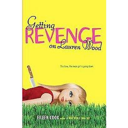 Getting Revenge on Lauren Wood (Reprint) (Paperback)