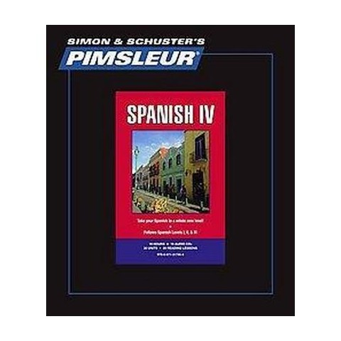 Simon & Schuster's Pimsleur Spanish IV (Bilingual) (Mixed media product)