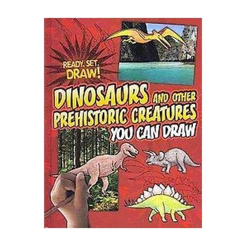 Dinosaurs and Other Prehistoric Creatures You Can Draw (Hardcover)